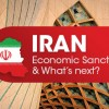 Iran, Economic Sanctions and What's Next?
