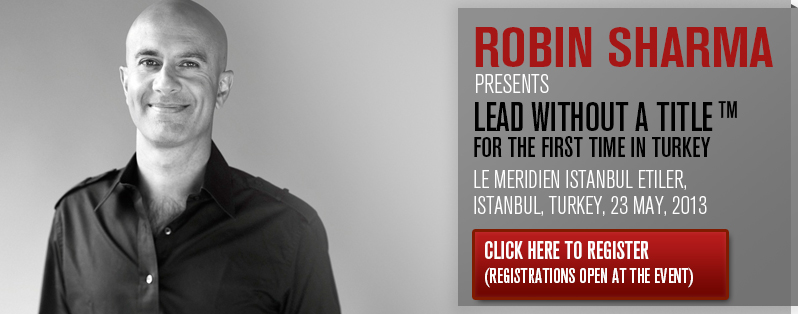 Robin Sharma, Live in Turkey: Lead without a Title, May 23 2013, Le Meridien Istanbul Etiler